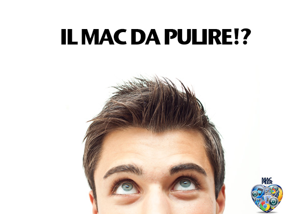Il Mac è da pulire? Ha senso la cosiddetta pulizia del Mac?