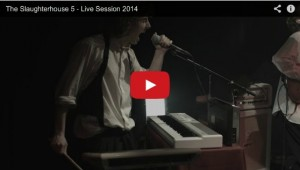 The Slaughterhouse 5 - Live Session 2014